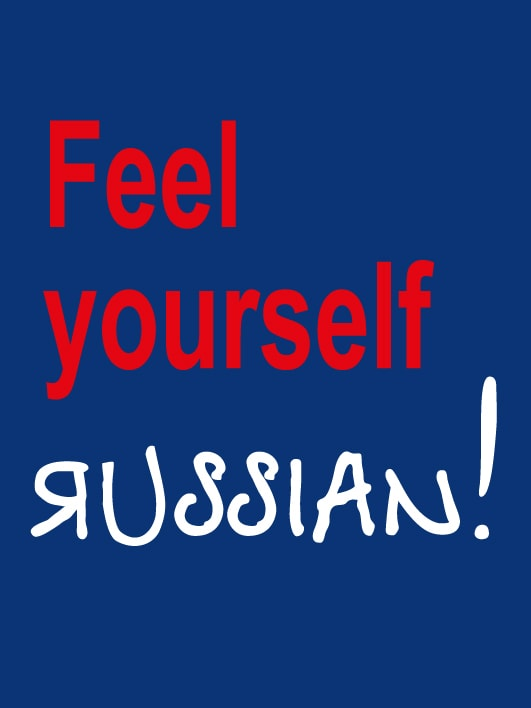 Feel yourself Russian!
